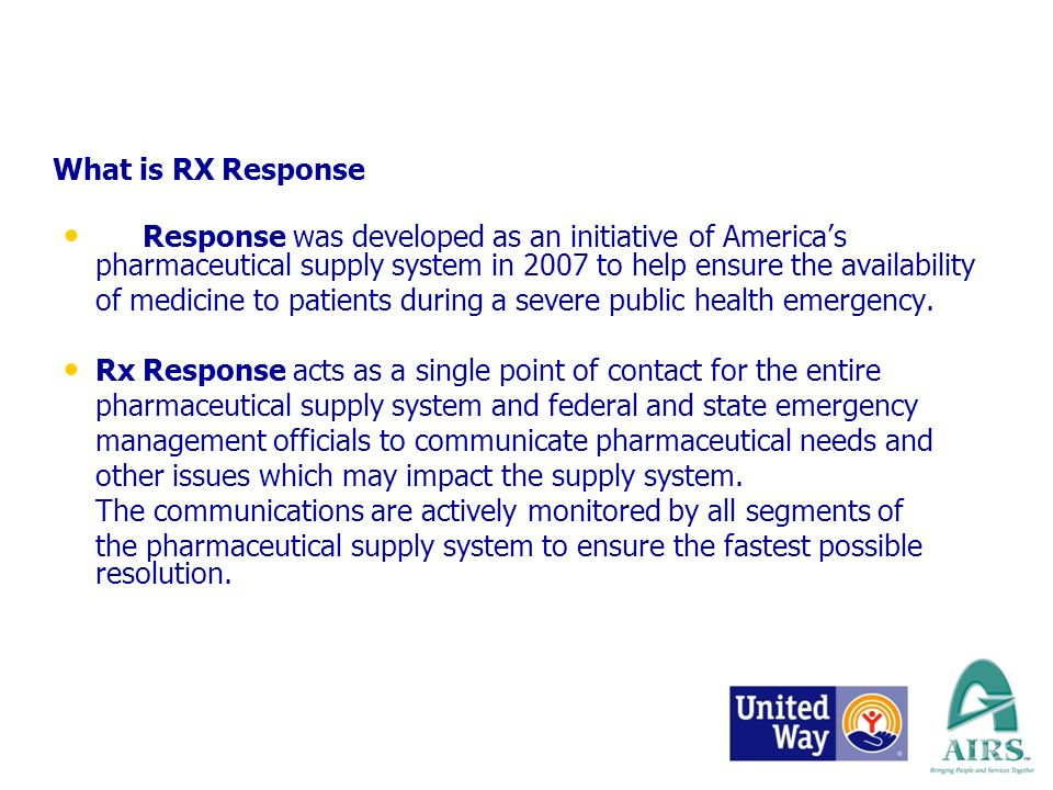 What is RX Response Rx Response was developed as an initiative of Americas pharmaceutical supply system in 2007 to help ensure the availability of med