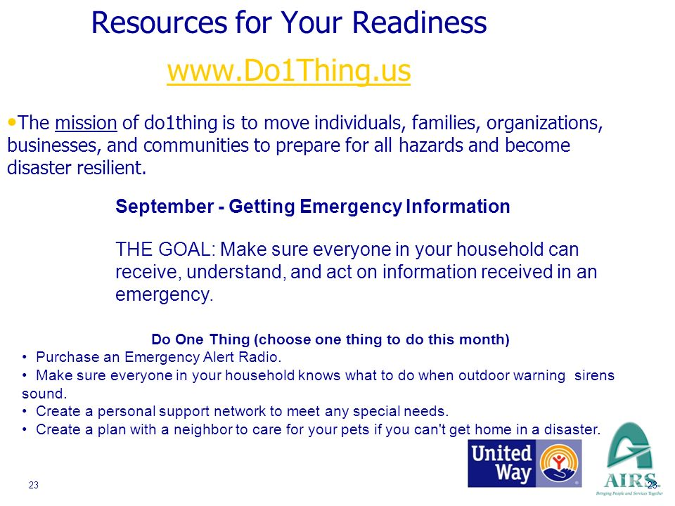 23 Resources for Your Readiness     The mission of do1thing is to move individuals, families, organizations, businesses, and communities to prepare for all hazards and become disaster resilient.