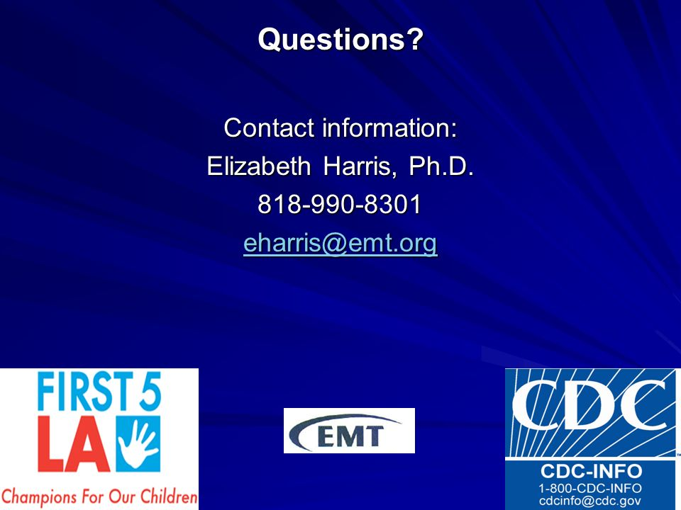 Questions Contact information: Elizabeth Harris, Ph.D. 818-990-8301 eharris@emt.org