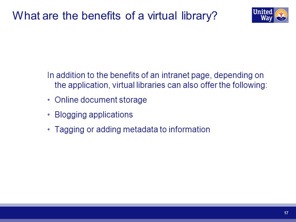 17 What are the benefits of a virtual library.