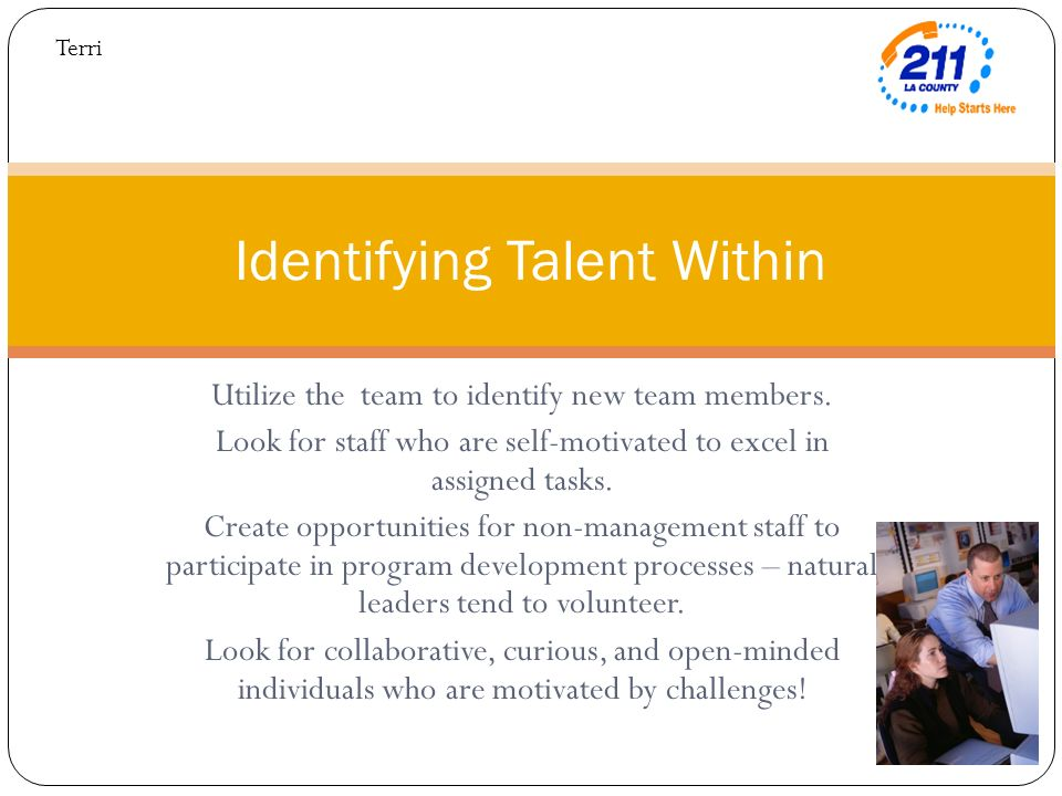Utilize the team to identify new team members.