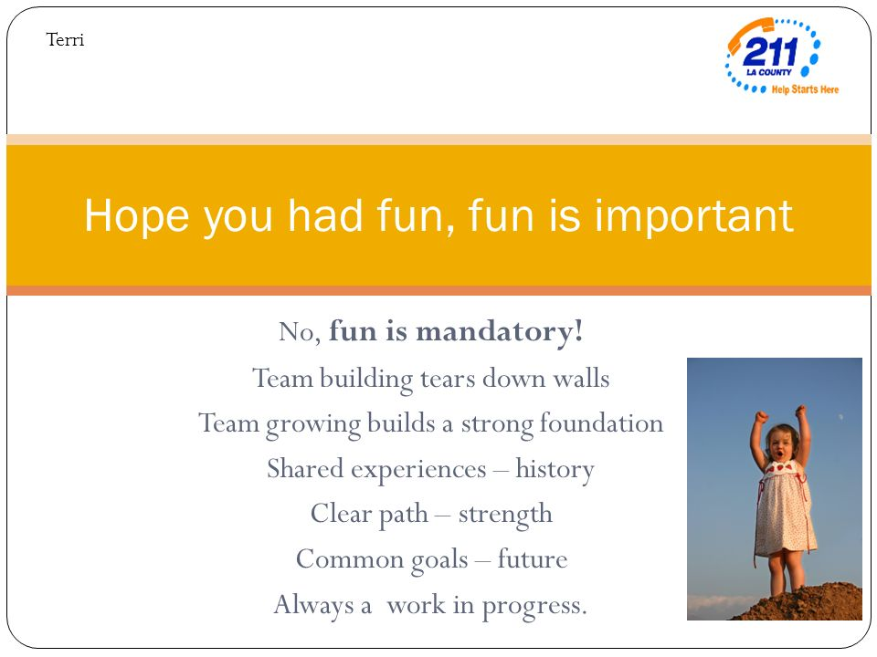 No, fun is mandatory.