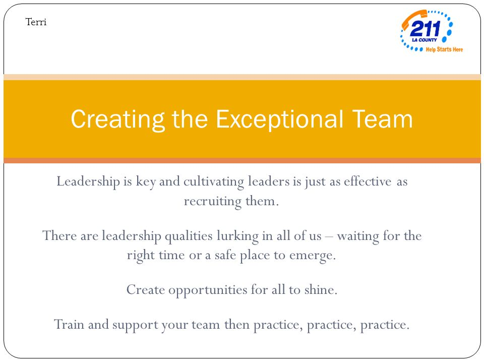 Leadership is key and cultivating leaders is just as effective as recruiting them.
