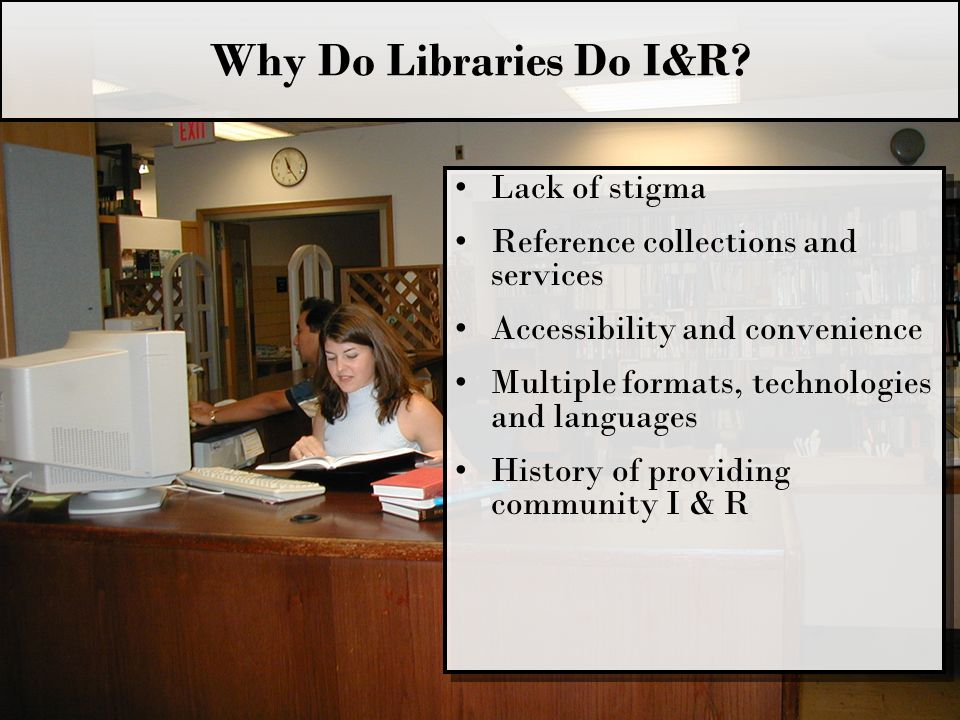 Why Do Libraries Do I&R.