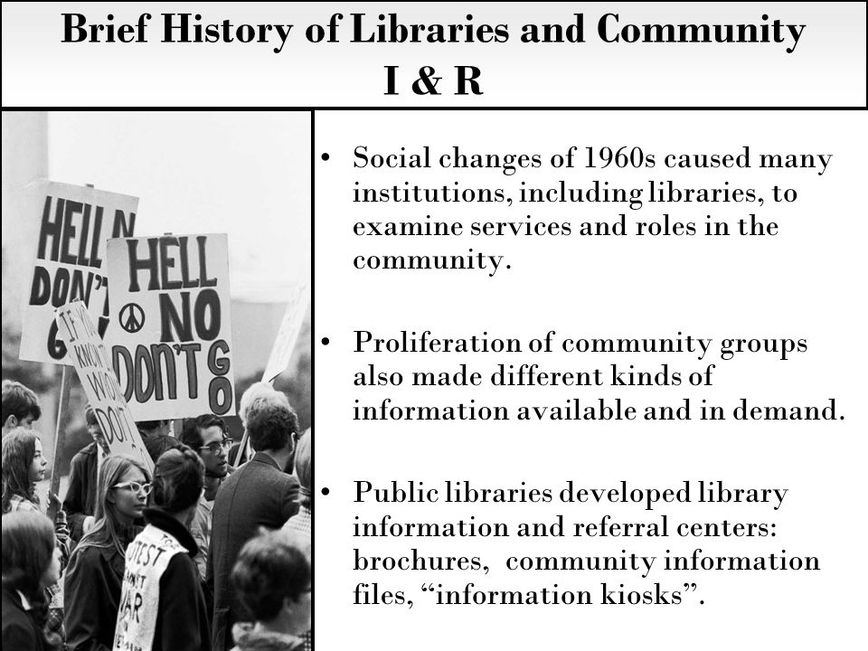 Social changes of 1960s caused many institutions, including libraries, to examine services and roles in the community.