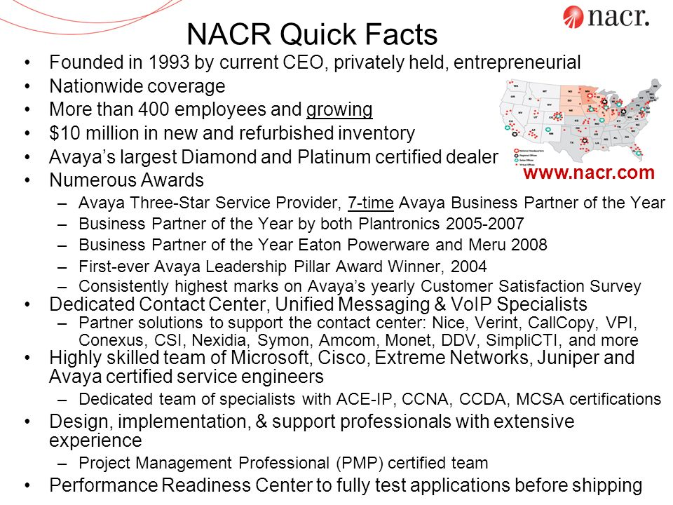 NACR Quick Facts Founded in 1993 by current CEO, privately held, entrepreneurial Nationwide coverage More than 400 employees and growing $10 million i