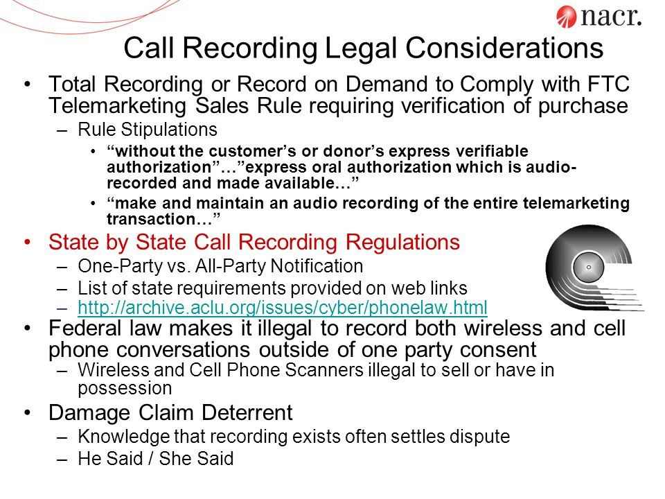 Call Recording Legal Considerations Total Recording or Record on Demand to Comply with FTC Telemarketing Sales Rule requiring verification of purchase