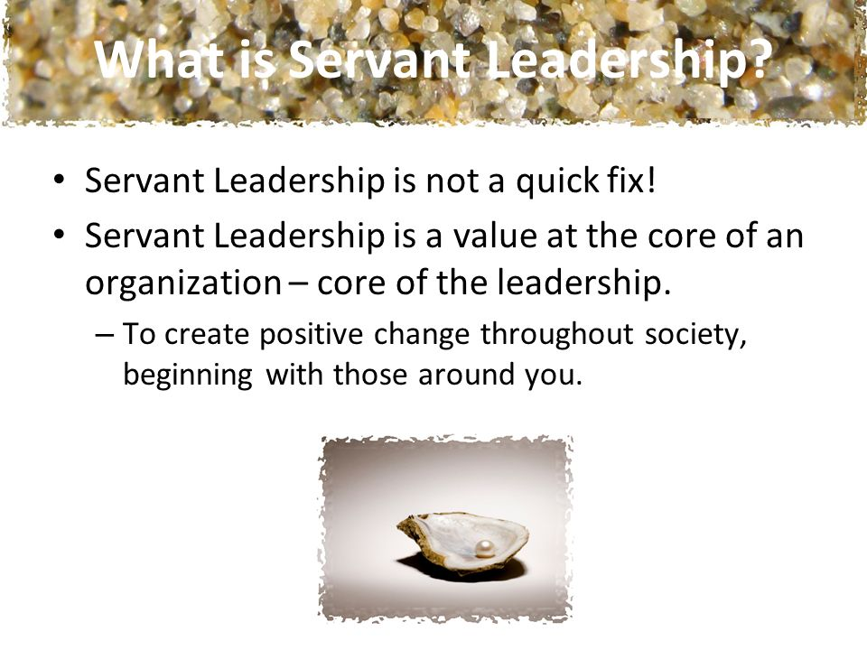 Servant Leadership is not a quick fix.