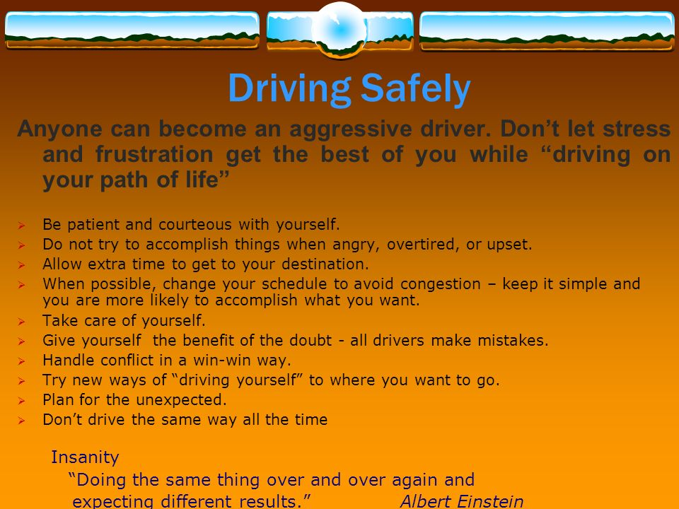 Driving Safely Anyone can become an aggressive driver.