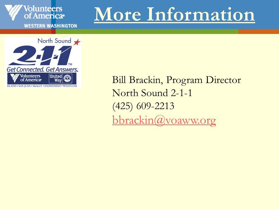 Bill Brackin, Program Director North Sound 2-1-1 (425) 609-2213 bbrackin@voaww.org More Information