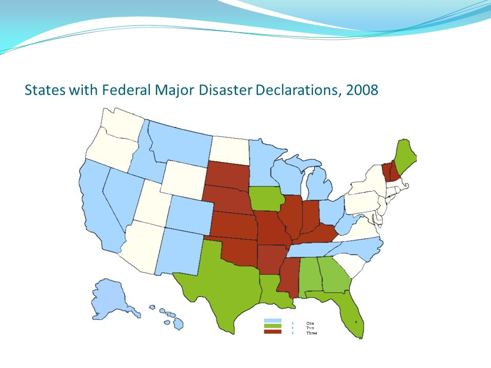 States with Federal Major Disaster Declarations, 2008 One Two Three