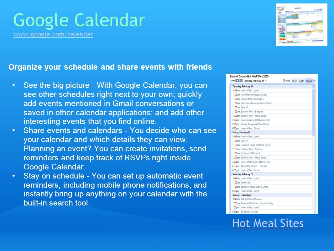 Google Calendar www.google.com/calendar www.google.com/calendar Organize your schedule and share events with friends See the big picture - With Google