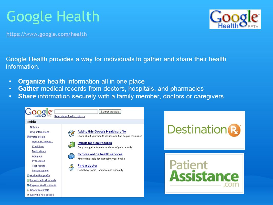 Google Health https://www.google.com/health https://www.google.com/health Google Health provides a way for individuals to gather and share their healt