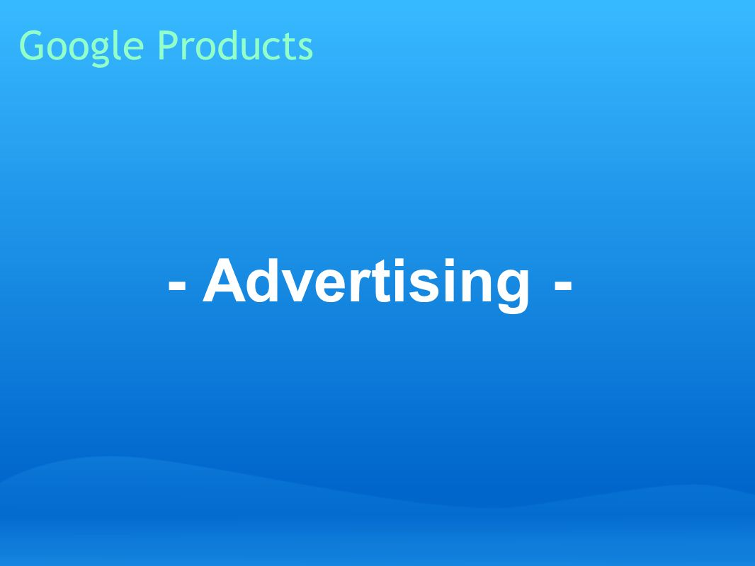 Google Products - Advertising -