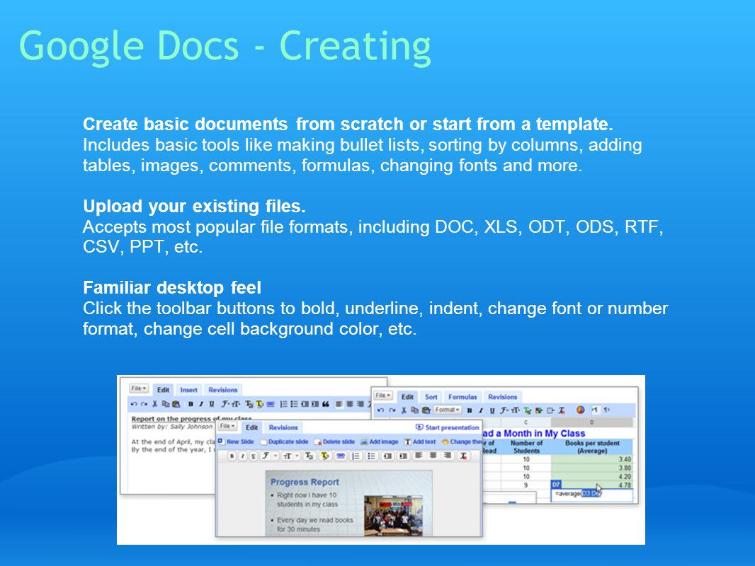 Google Docs - Creating Create basic documents from scratch or start from a template. Includes basic tools like making bullet lists, sorting by columns