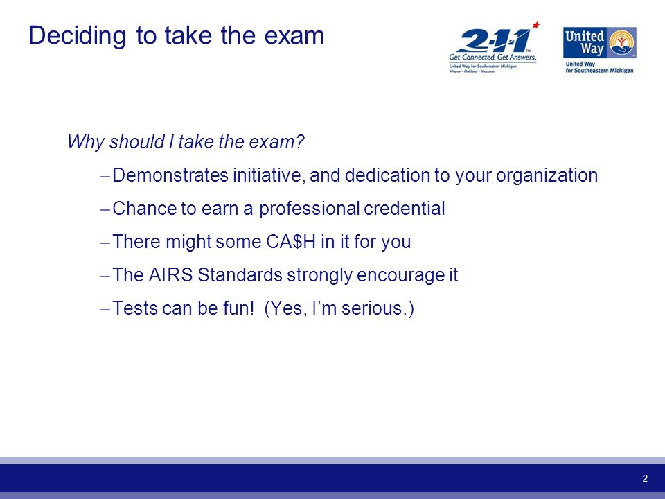 2 Deciding to take the exam Why should I take the exam? –Demonstrates initiative, and dedication to your organization –Chance to earn a professional c