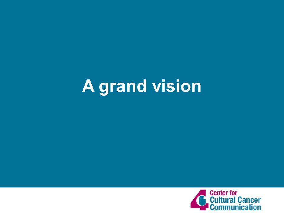 A grand vision