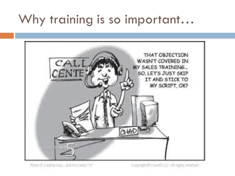 Why training is so important…