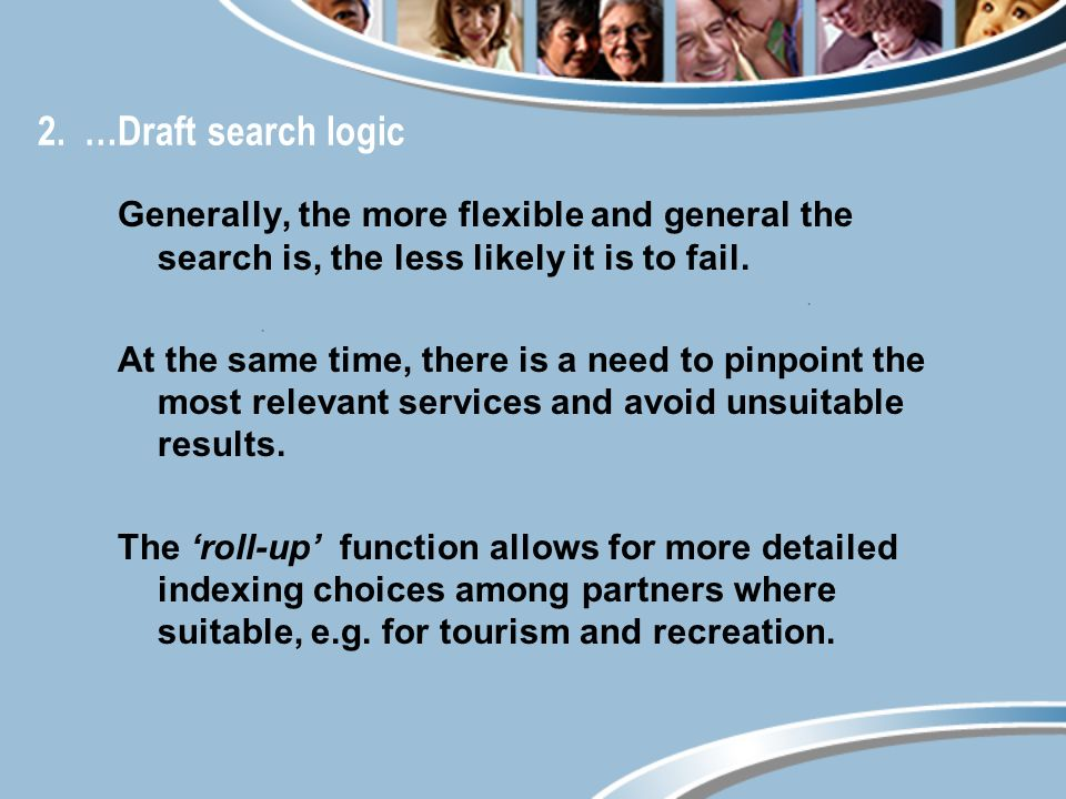 2. …Draft search logic Generally, the more flexible and general the search is, the less likely it is to fail. At the same time, there is a need to pin