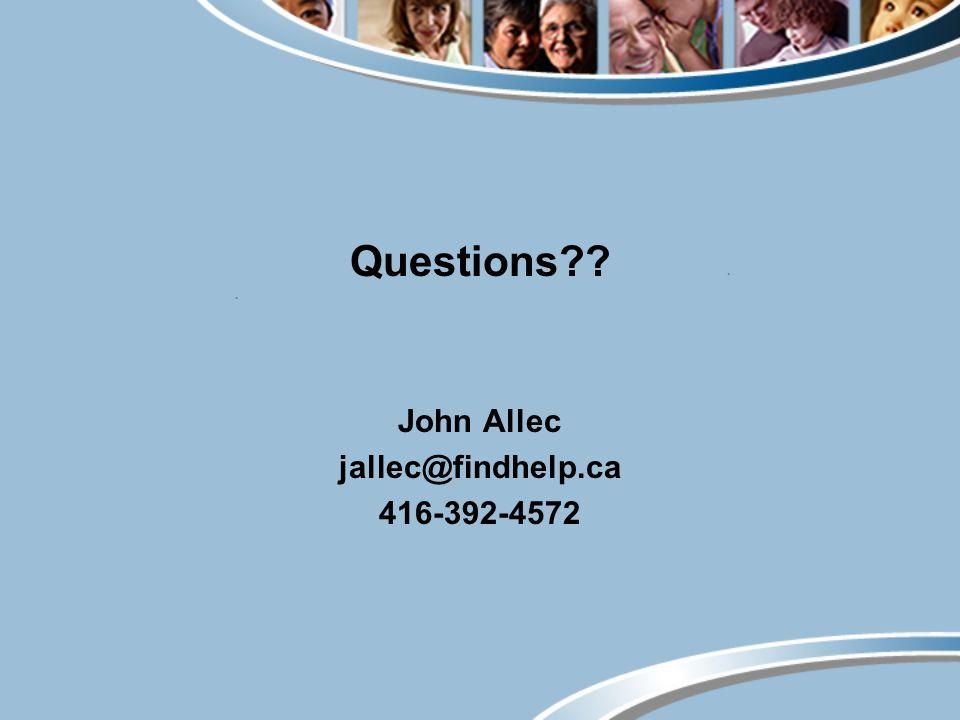 Questions?? John Allec jallec@findhelp.ca 416-392-4572