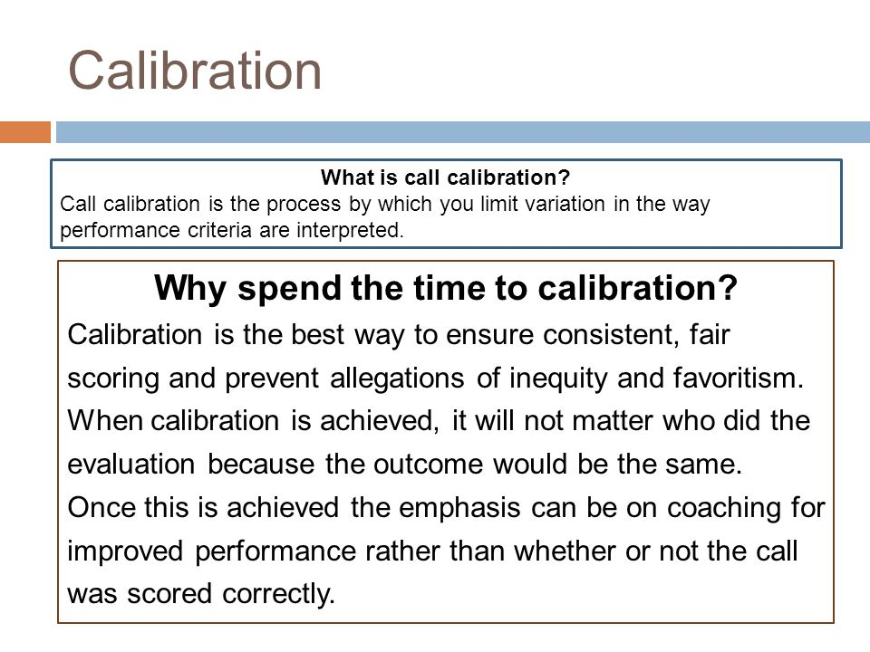 Calibration Why spend the time to calibration.