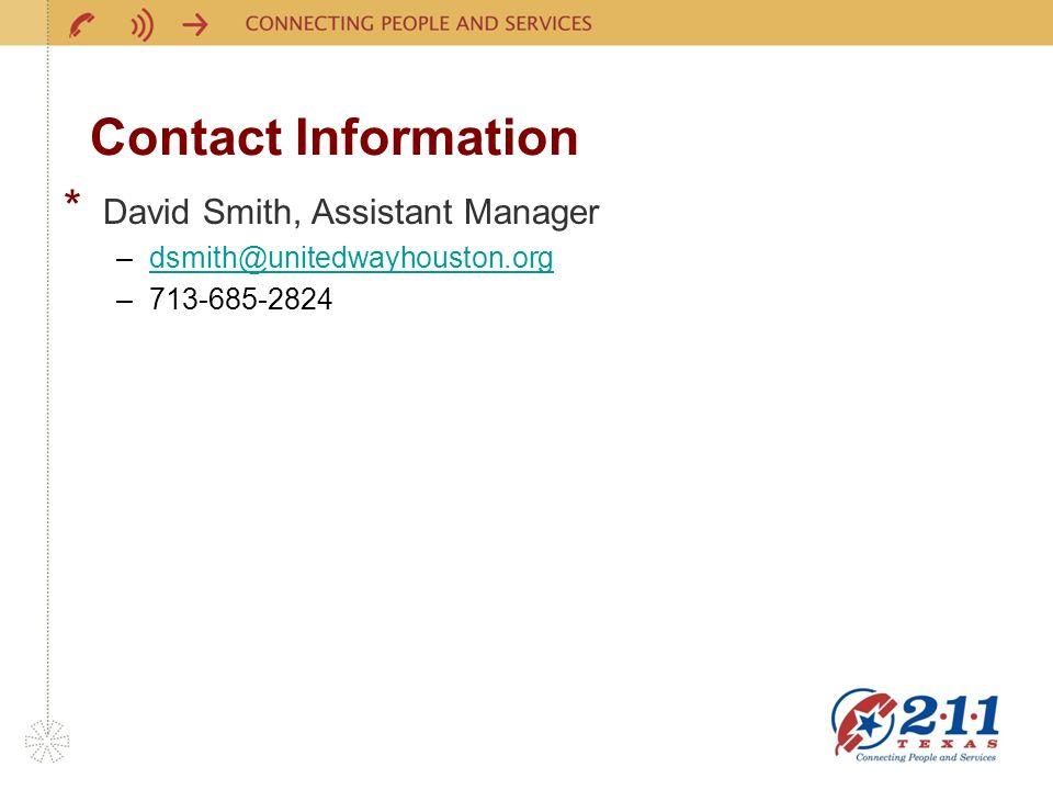 Contact Information * David Smith, Assistant Manager –dsmith@unitedwayhouston.orgdsmith@unitedwayhouston.org –713-685-2824