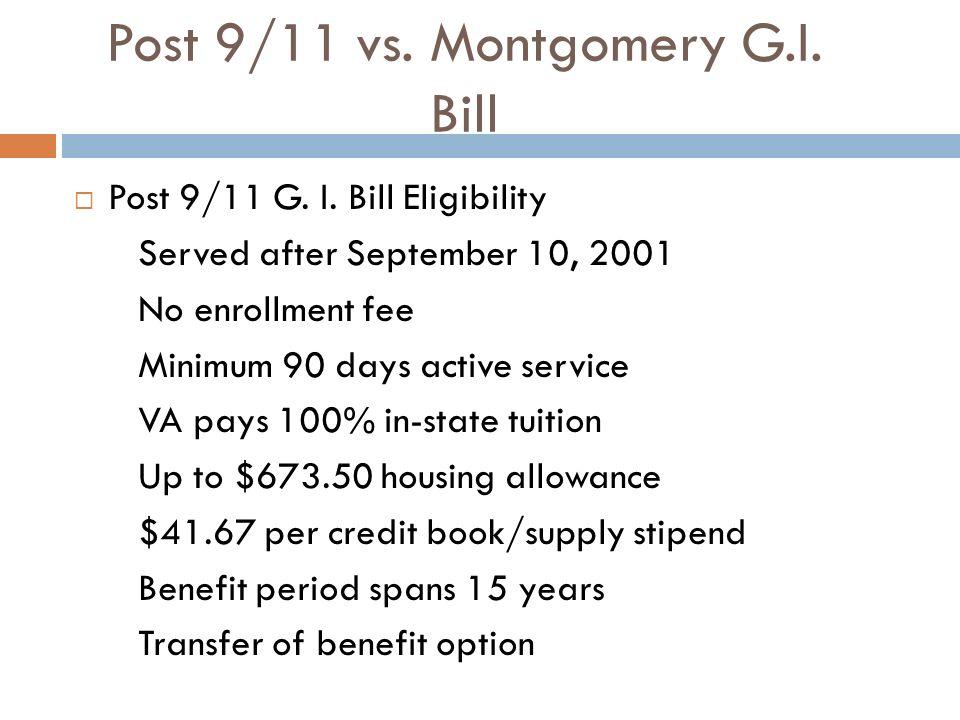 Post 9/11 vs. Montgomery G.I. Bill Post 9/11 G. I.
