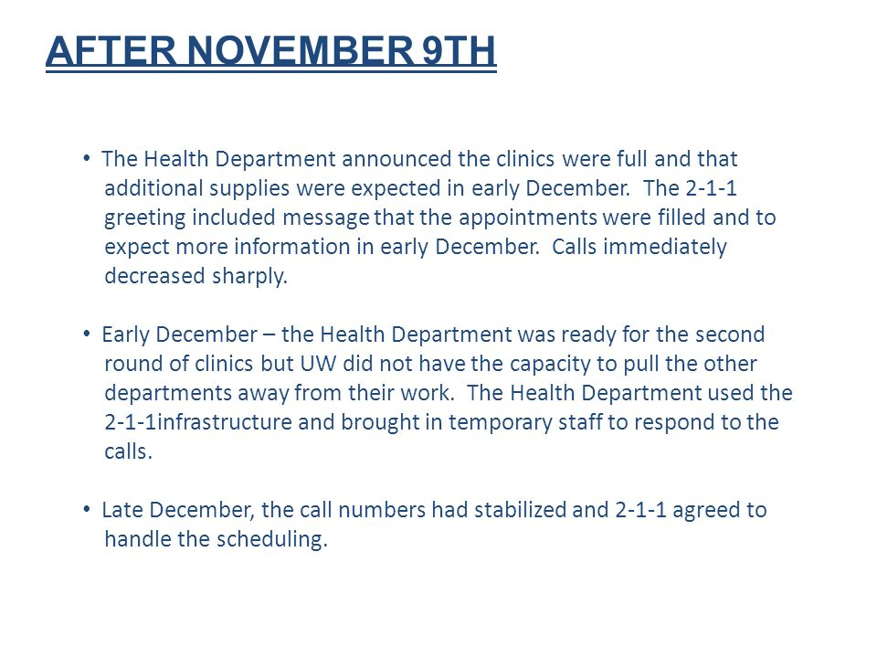 AFTER NOVEMBER 9TH The Health Department announced the clinics were full and that additional supplies were expected in early December.