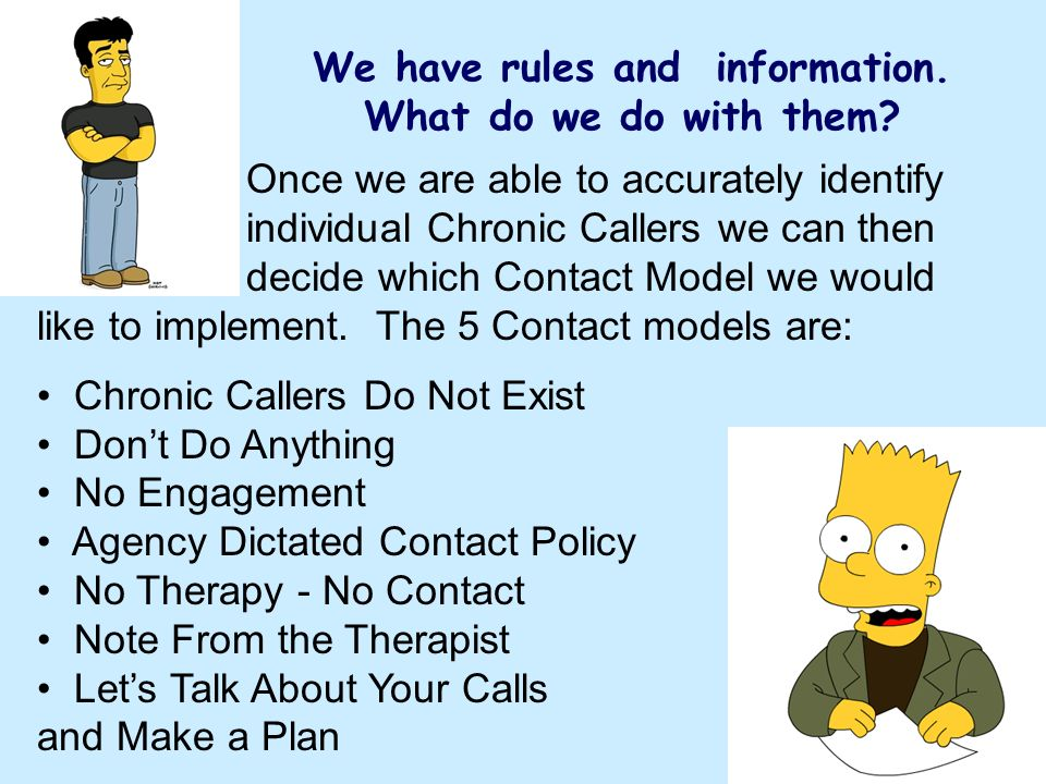 Once we are able to accurately identify individual Chronic Callers we can then decide which Contact Model we would like to implement. The 5 Contact mo