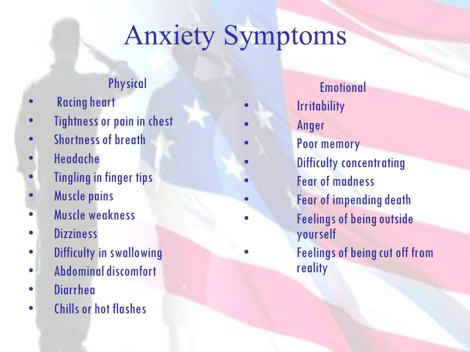 Anxiety Symptoms Physical Racing heart Tightness or pain in chest Shortness of breath Headache Tingling in finger tips Muscle pains Muscle weakness Di
