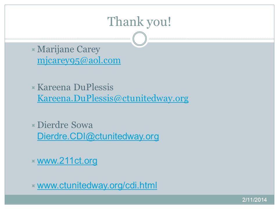Thank you! Marijane Carey mjcarey95@aol.com mjcarey95@aol.com Kareena DuPlessis Kareena.DuPlessis@ctunitedway.org Kareena.DuPlessis@ctunitedway.org Di
