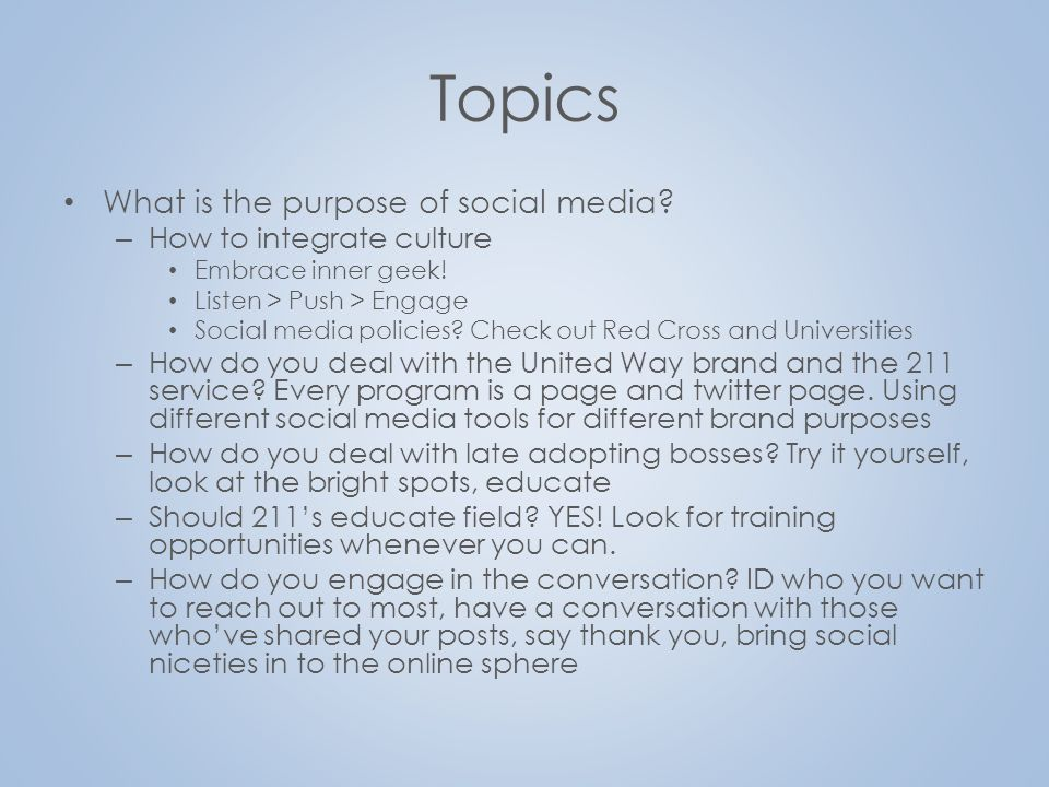 Topics What is the purpose of social media. – How to integrate culture Embrace inner geek.