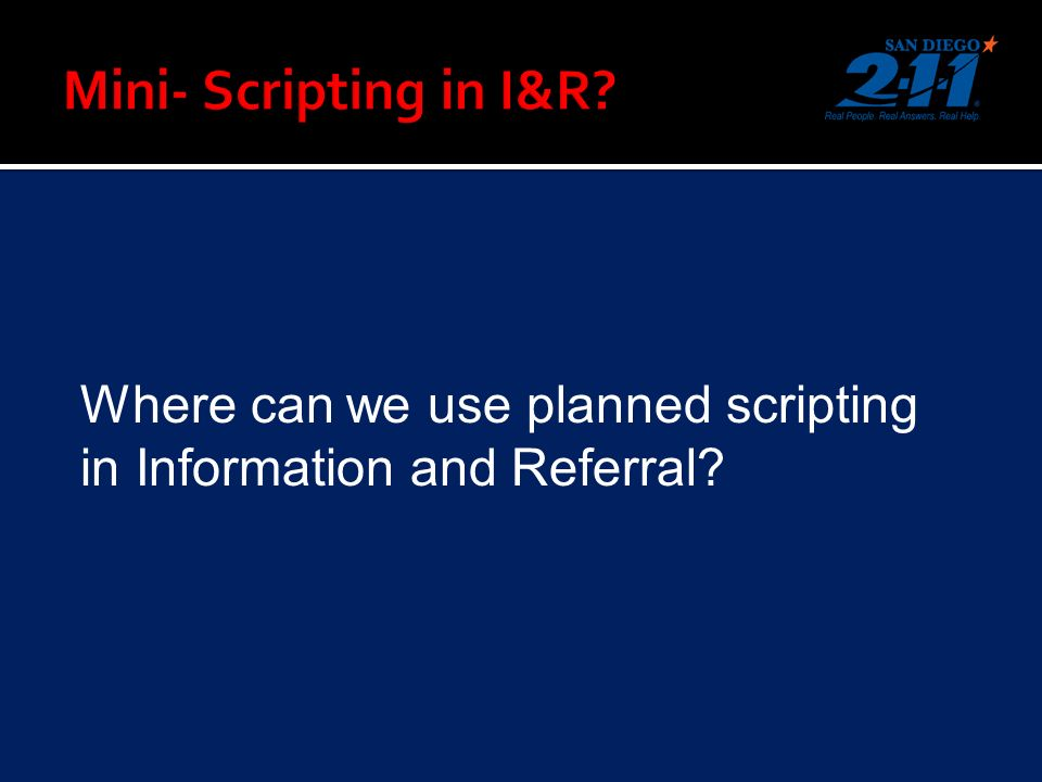 Where can we use planned scripting in Information and Referral