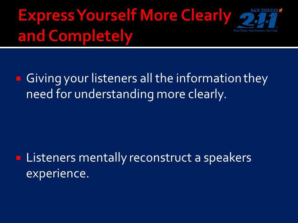 Giving your listeners all the information they need for understanding more clearly.