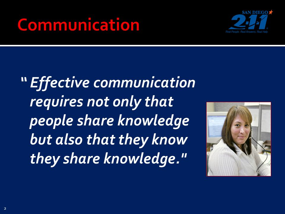 Effective communication requires not only that people share knowledge but also that they know they share knowledge. 2