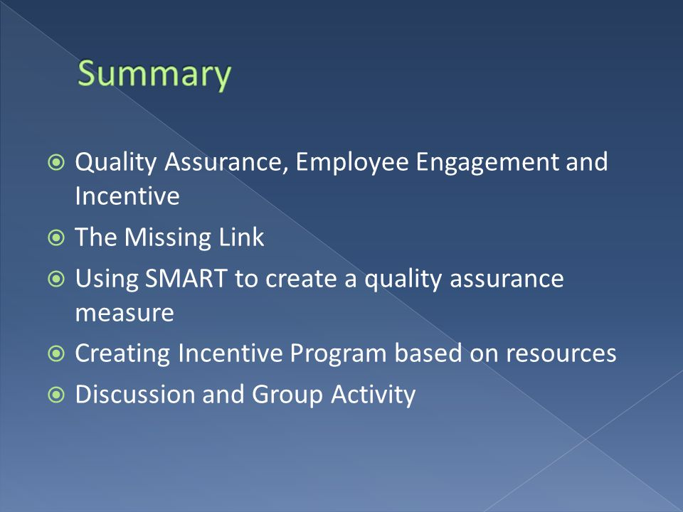 Quality Assurance – a program for the systematic monitoring and evaluation of the various aspects of a project, service, or facility to ensure that standards of quality are being met Employee Engagement – a high level of employee involvement, commitment to the organization and job satisfaction.
