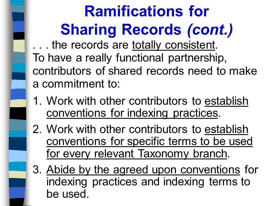 Ramifications for Sharing Records (cont.)... the records are totally consistent.