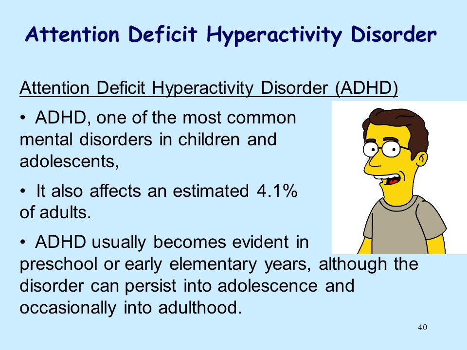 a study of attention deficit disorder Attention deficit hyperactivity disorder (adhd) is a mental disorder of the neurodevelopmental type it is characterized by problems paying attention, excessive activity, or difficulty controlling behavior which is not appropriate for a person's age.
