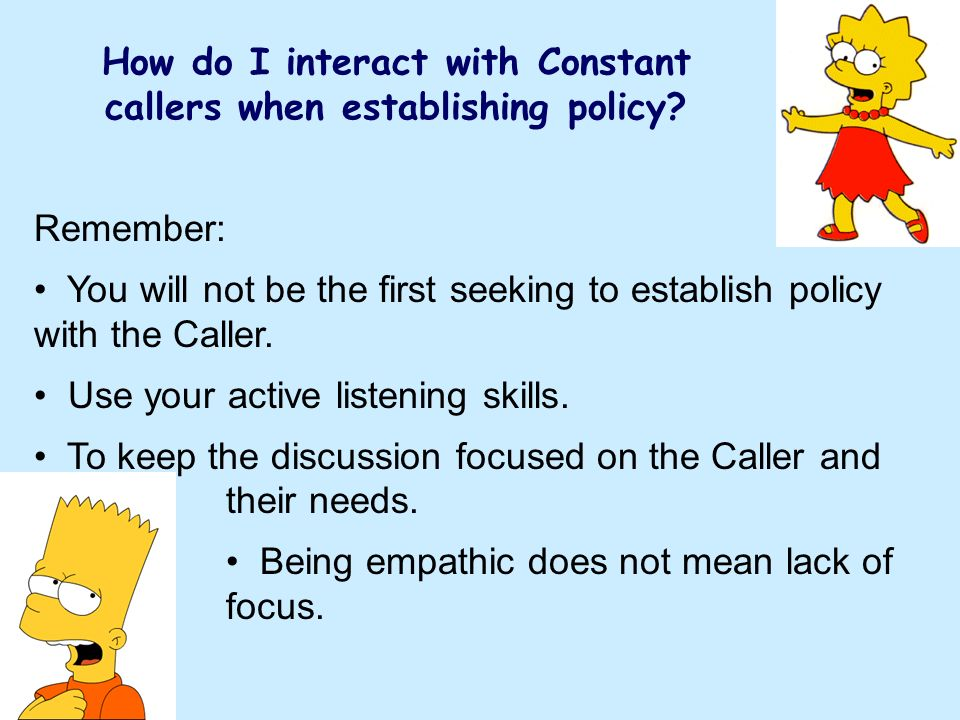 How do I interact with Constant callers when establishing policy.