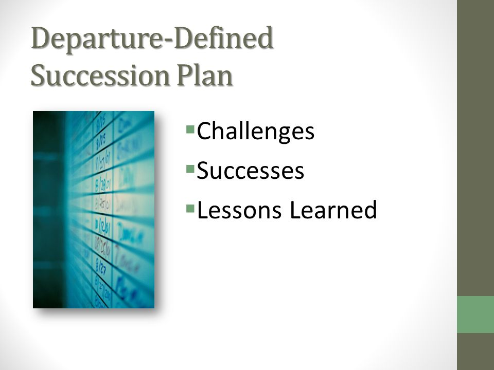 Departure-Defined Succession Plan Challenges Successes Lessons Learned