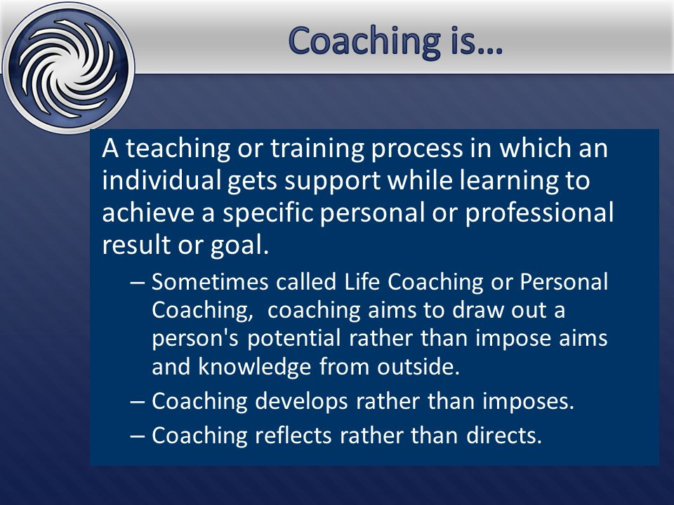 A teaching or training process in which an individual gets support while learning to achieve a specific personal or professional result or goal.