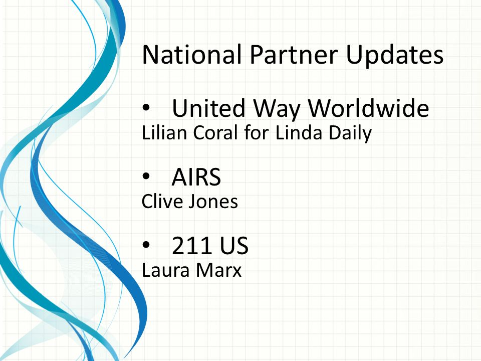 National Partner Updates United Way Worldwide Lilian Coral for Linda Daily AIRS Clive Jones 211 US Laura Marx