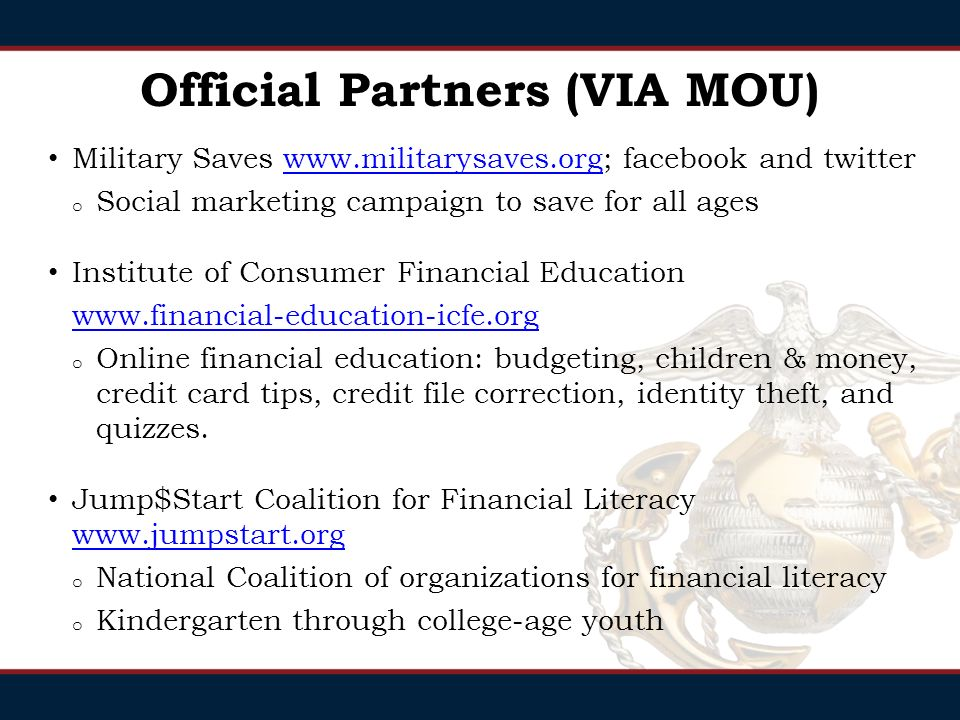 Official Partners (VIA MOU) FINRA Investor Education Foundation     o Credit Reports/Scores Council of Better Business Bureaus     o Company reviews, ratings, data collection, complaint and dispute resolution.