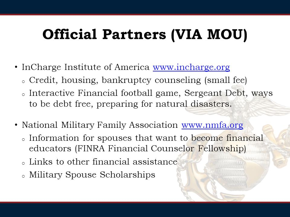 Official Partners (VIA MOU) National Endowment for Financial Education   o Smart About Money   -Major life events, economic survival tips, taxes, goals, tools, articles, and more.