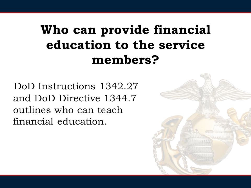 Question? Do the services have restrictions on who can teach financial education to the service members and families?
