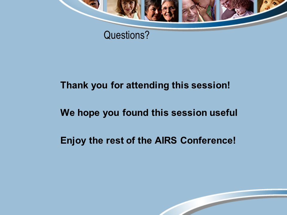 Questions. Thank you for attending this session.