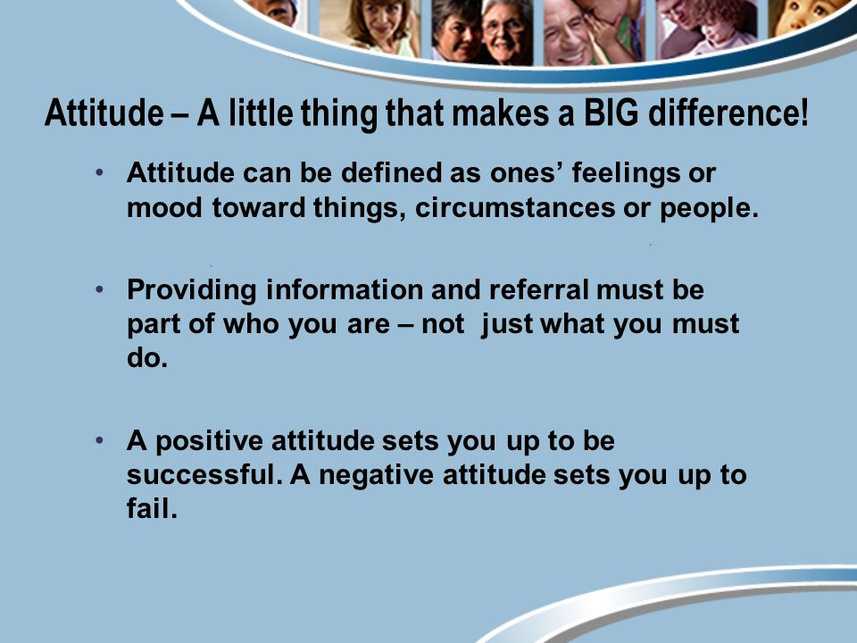 Attitude – A little thing that makes a BIG difference.