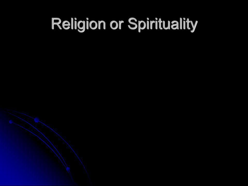 Religion or Spirituality