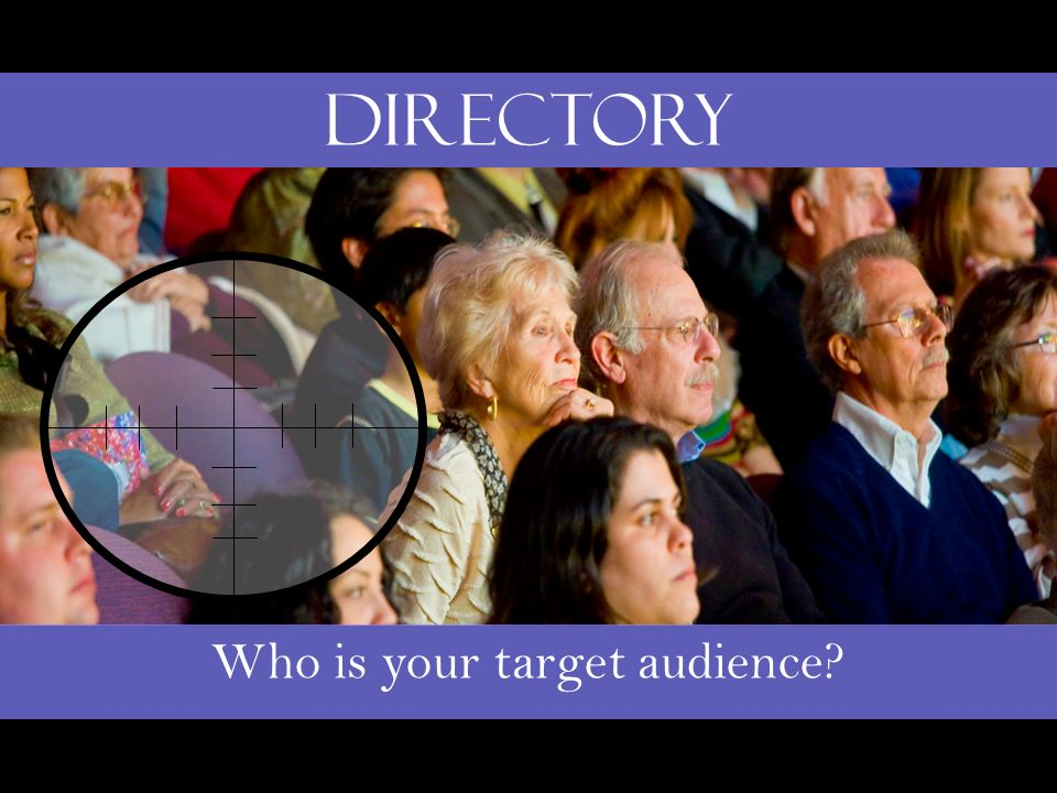 Who is your target audience? Directory