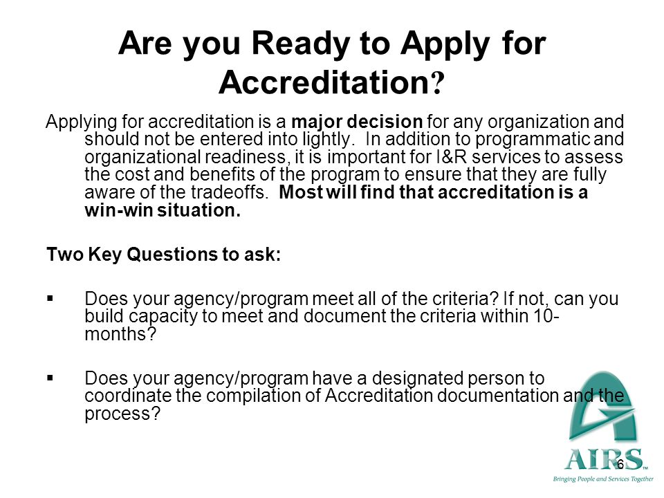 7 Accreditation Costs Costs generally include the following: Potential costs for major structural changes in the organization, e.g., change in bylaws, governance, policies and procedures and methods of operation.
